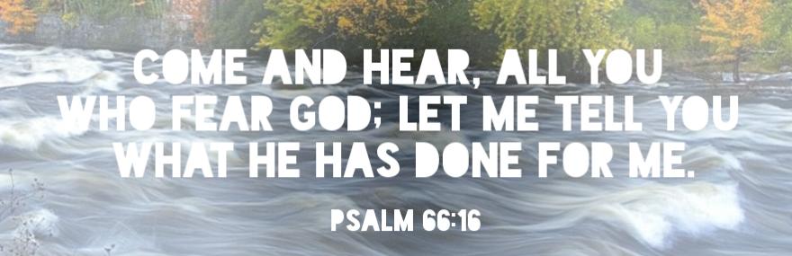 baptism psalm 66 16